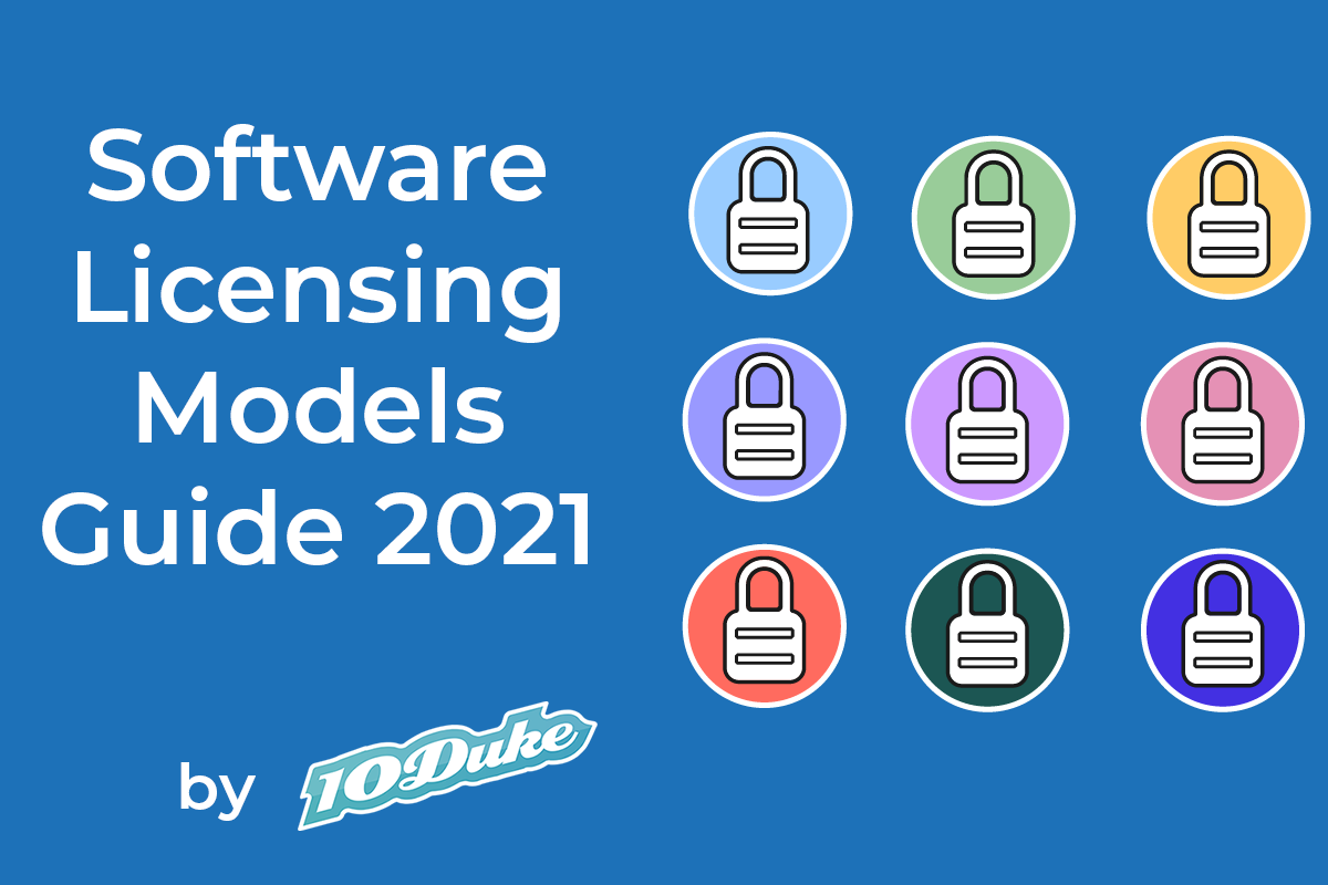 Guide to Software Licensing Models by 10Duke